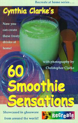 Image for CYNTHIA CLARKE'S 60 SMOOTHIE SENSATIONS