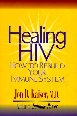 Image for HEALING HIV : HOW TO REBUILD YOUR IMMUNE SYSTEM