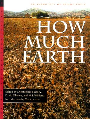 Image for How Much Earth: The Fresno Poets (California Poetry Series)