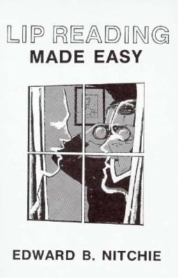 Lip Reading Made Easy, Nitchie, Edward B.