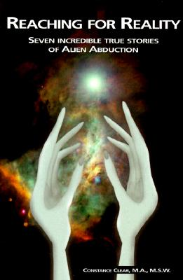 Image for Reaching for Reality: Seven Incredible True Stories of Alien Abduction