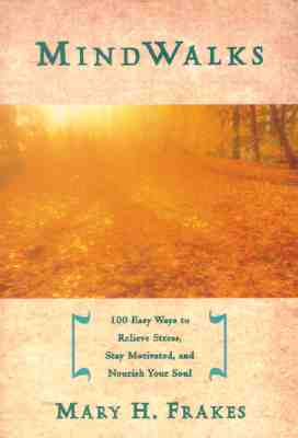 Image for Mind Walks: 100 Easy Ways to Relieve Stress, Stay Motivated, and Nourish Your Soul