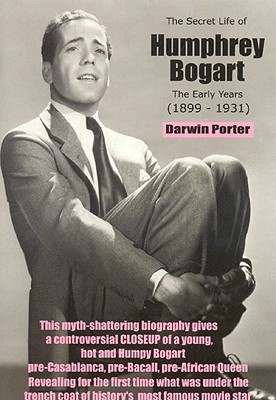 Image for SECRET LIFE OF HUMPHREY BOGART, THE : THE EARLY YEARS ( 1899 - 1931 )