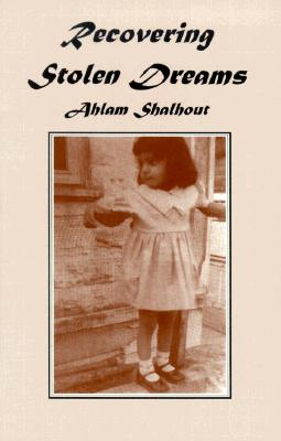 Recovering Stolen Dreams, Shalhout, Ahlam