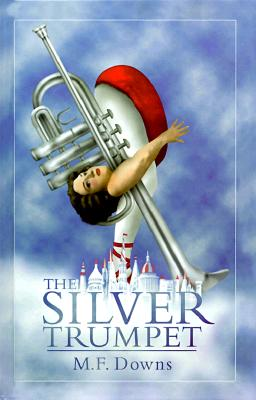 The Silver Trumpet, Downs, M. F.