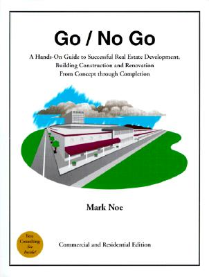 Image for Go/No Go: A Hands-On Guide to Successful Real Estate Development