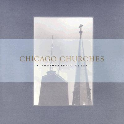 Image for Chicago Churches : A Photographic Essay