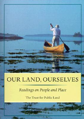Image for Our Land, Ourselves: Readings on People and Place