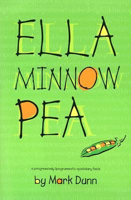 Ella Minnow Pea : A Progressively Lipogrammatic Epistolary Fable, Dunn, Mark
