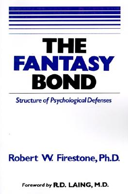 Image for The Fantasy Bond : Structure of Psychological Defenses