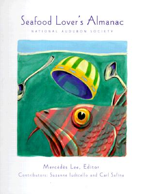 Image for SEAFOOD LOVER'S ALMANAC, THE : NATIONAL AUDUBON SOCIETY