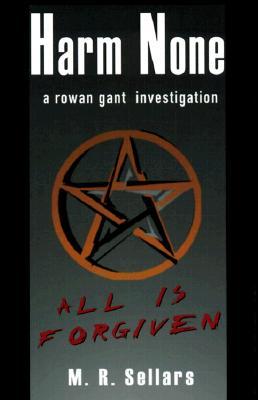 Harm None: A Rowan Gant Investigation, Sellars, M. R.