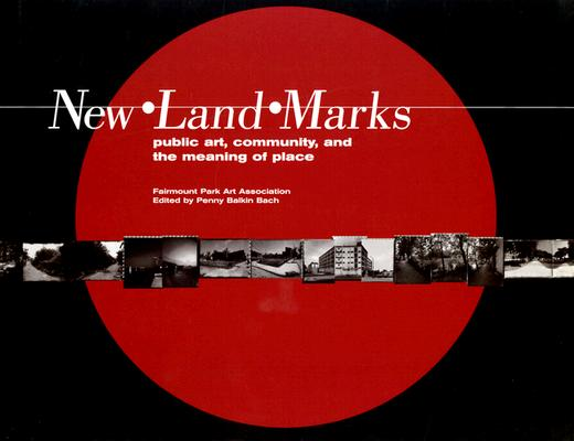 Image for New * Land * Marks: Public Art, Community and Meaning of Place