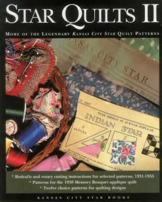 Image for Star Quilts II: More of the Legendary Kansas City Star's Quilt Patterns