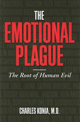 The Emotional Plague; The Root of Human Evil, Konia, Charles, M.D.