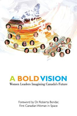 Image for A Bold Vision: Women Leaders Imagining Canada's Future