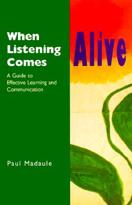 Image for When Listening Comes Alive: A Guide to Effective Learning and Communication