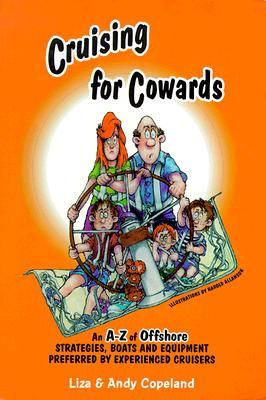 Image for Cruising for Cowards: Strategies, Boats and Equipment Preferred by Experienced Cruisers