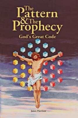 Image for The Pattern & the Prophecy: God's Great Code