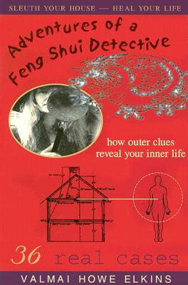Image for Adventures of a Feng Shui Detective: How Inner Clues Reveal Your Outer Life