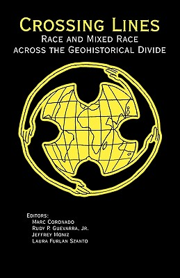 Crossing Lines: Race and Mixed Race Across the Geohistorical Divide