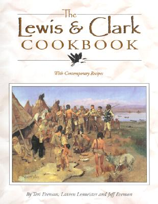 Image for The Lewis & Clark Cookbook: With Contemporary Recipes (Lewis & Clark Expedition)