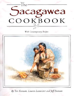 Image for The Sacagawea Cookbook: with Contemporary Recipes