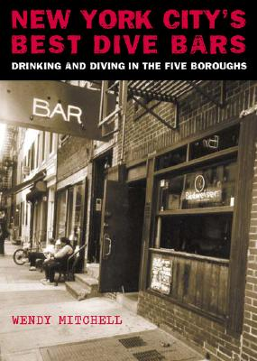 Image for New York City's Best Dive Bars: Drinking and Diving In the Five Boroughs