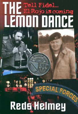 The Lemon Dance : Tell Fidel El Rojo Is Coming, Helmey, Reds