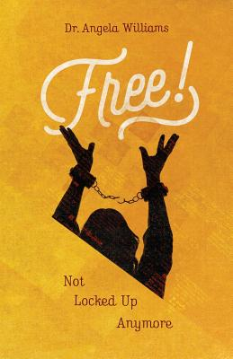 Free: Not Locked Up Anymore, Williams, Angela