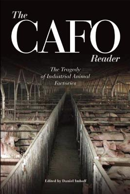 Image for The CAFO Reader: The Tragedy of Industrial Animal Factories (Contemporary Issues)