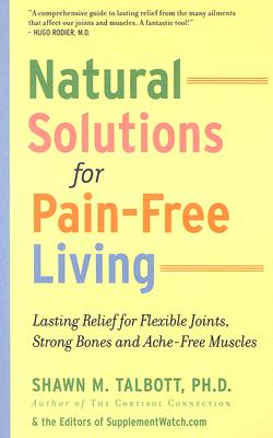 NATURAL SOLUTIONS FOR PAIN-FREE LIVING, SHAWN M. TALBOTT