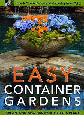 Image for Easy Container Gardens (Pamela Crawford's Container Gardening, Vol.2)