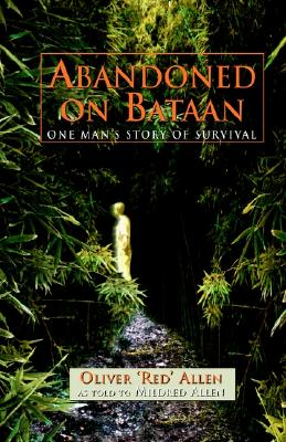 Image for Abandoned on Bataan: One Man's Story of Survival