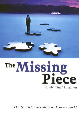 Image for The Missing Piece: Our Search for Security in an Insecure World