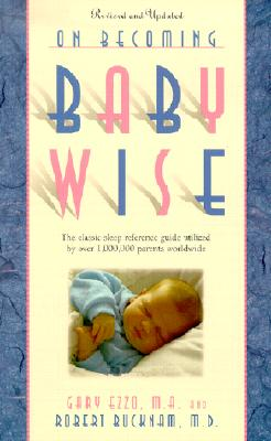 Image for On Becoming Baby Wise: The Classic Sleep Reference Guide Used by Over 1,000,000 Parents Worldwide