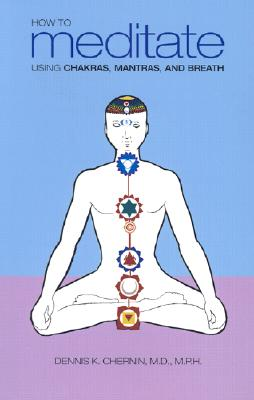 Image for HOW TO MEDITATE USING CHAKRAS, MANRTAS