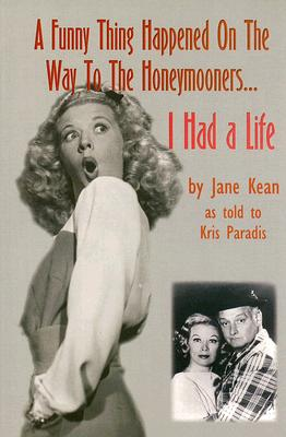 Image for A Funny Thing Happened on the Way to the Honeymooners... I Had a Life