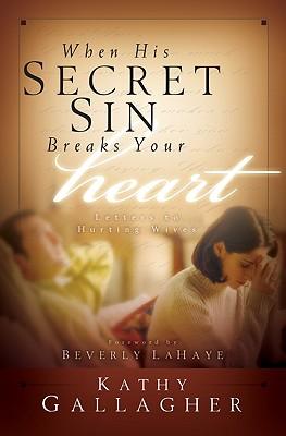 Image for When His Secret Sin Breaks Your Heart