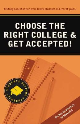 Image for Choose the Right College & Get Accepted! (Students Helping Students series)