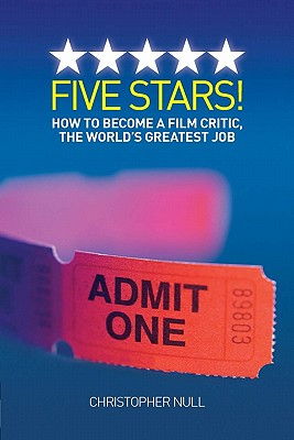 Image for Five Stars! How to Become a Film Critic, The World's Greatest Job