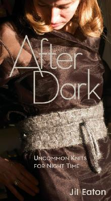 Image for AFTER DARK UNCOMMON KNITS FOR NIGHT TIME