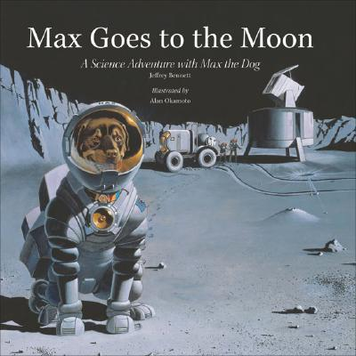 Image for Max Goes to the Moon: A Science Adventure With Max the Dog