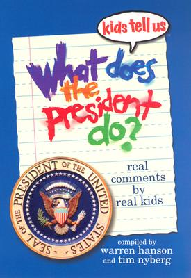Image for KIDS TELL US WHAT DOES THE PRESIDENT DO?