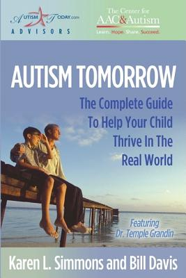 Image for Autism Tomorrow: The Complete Guide To Help Your Child Thrive in the Real World