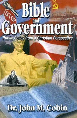 Image for Bible and Goverment: Public Policy from a Christian Perspective