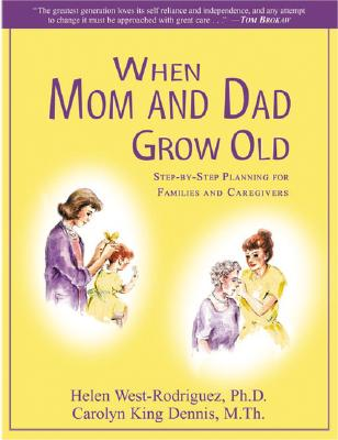 Image for When Mom and Dad Grow Old: Step-by-Step Planning for families and Caregivers (A Guide and Handbook)