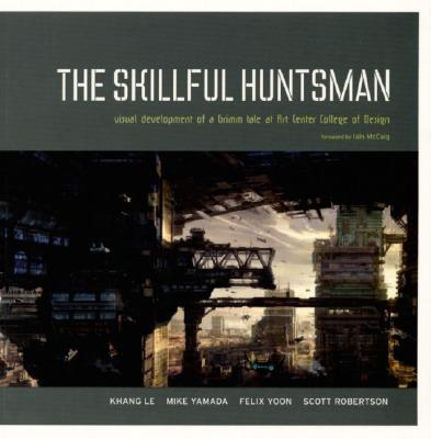 Image for The Skillful Huntsman: Visual Development of a Grimm Tale at Art Center College of Design