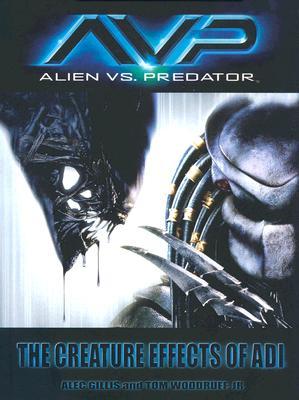 Image for AVP: Alien vs. Predator: The Creature Effects of ADI