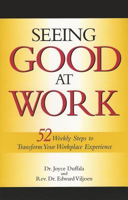 Seeing Good at Work, Duffala, Joyce; Viljoen, MR Edward